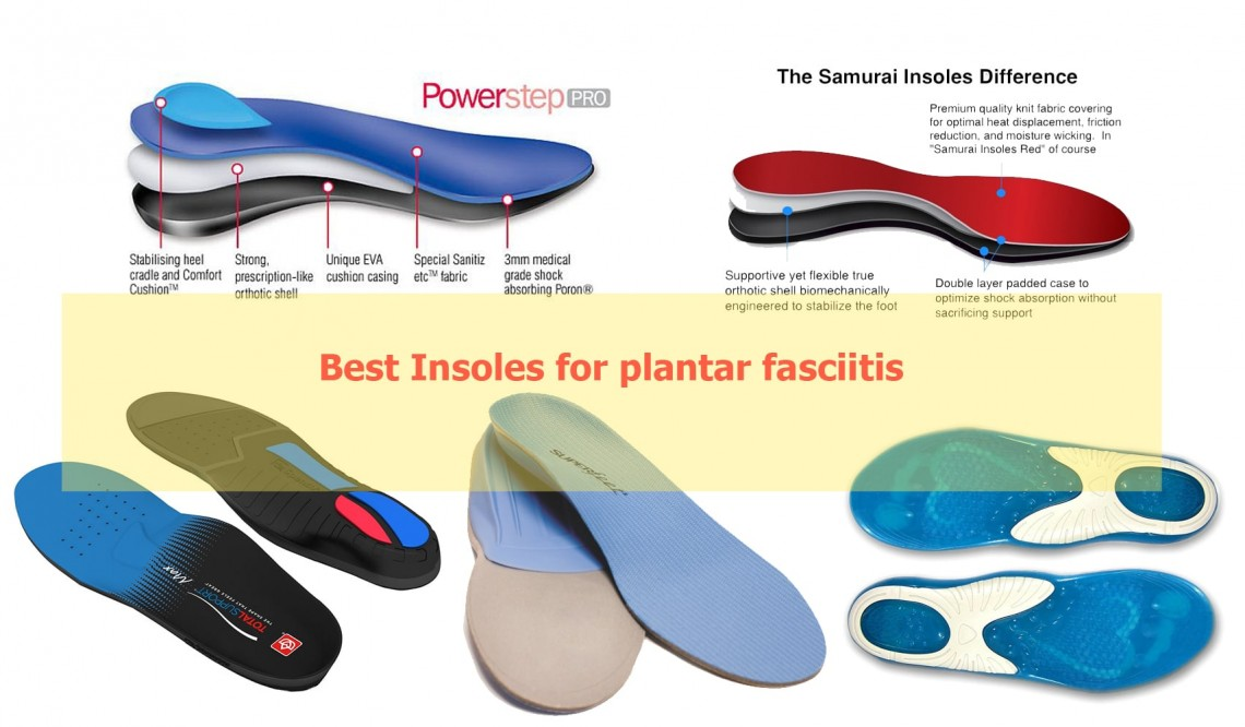 Plantar Fasciitis Insoles Buying Guide